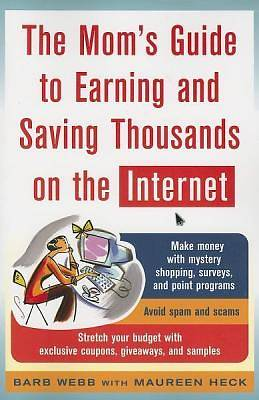 The Moms Guide to Earning and Saving Thousands on the Internet [Adobe Ebook]