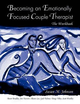 Becoming an Emotionally Focused Couple Therapist