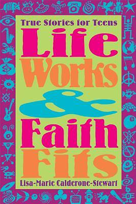 Life Works and Faith Fits