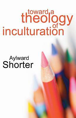 Picture of Toward a Theology of Inculturation