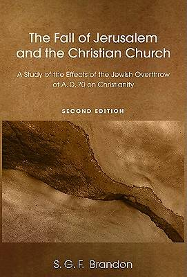 The Fall of Jerusalem and the Christian Church