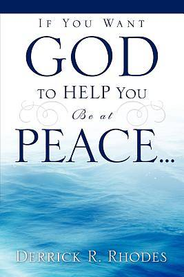 Picture of If You Want God to Help You Be at Peace...