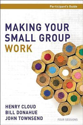 Making Your Small Group Work Participants Guide with DVD