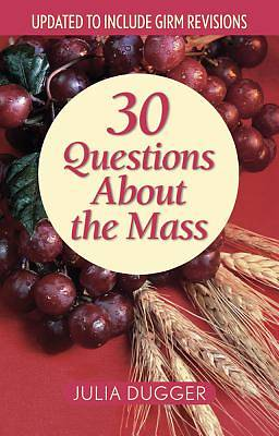 30 Questions about the Mass