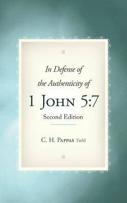 In Defense of the Authenticity of 1 John 5