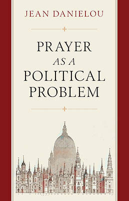 Picture of Prayer as a Political Problem