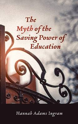Picture of The Myth of the Saving Power of Education