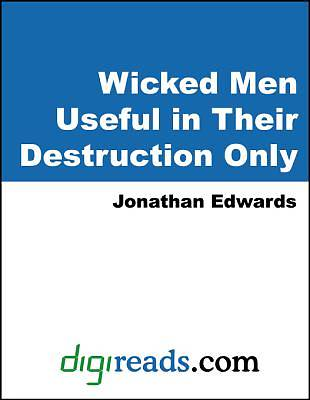 Wicked Men Useful in Their Destruction Only [Adobe Ebook]