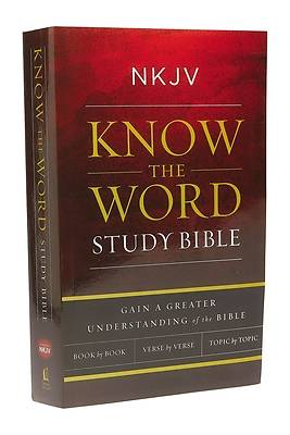 NKJV, Know The Word Study Bible, Paperback