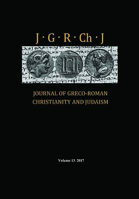 Journal of Greco-Roman Christianity and Judaism, Volume 13