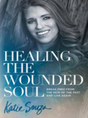 Healing the Wounded Soul [ePub Ebook]