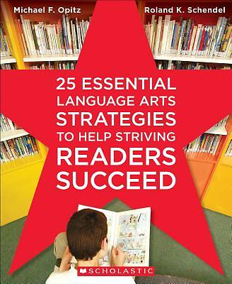 25 Essential Language Arts Strategies to Help Striving Readers Succeed
