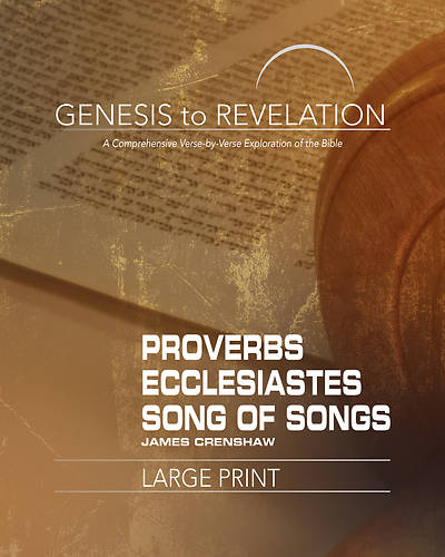 Genesis to Revelation Proverbs Ecclesiastes Song of Songs Participant Book