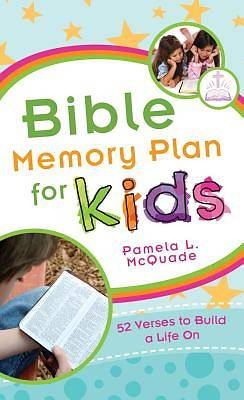 Bible Memory Plan for Kids 52 Verses to Build a Life on