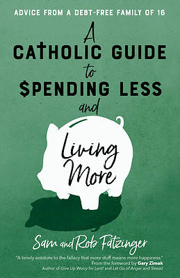 Picture of A Catholic Guide to Spending Less and Living More