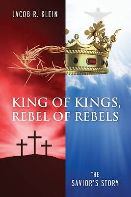 Picture of King of Kings, Rebel of Rebels