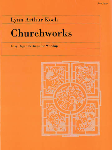 Lynn Arthur Koch - Churchworks Easy Organ Collection