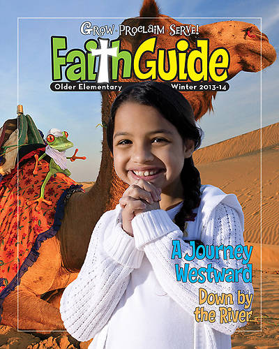 Grow, Proclaim, Serve! Faith Guide for Older Elementary Winter 2013-14