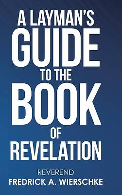 Picture of A Layman's Guide to the Book of Revelation