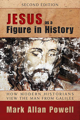 Jesus as a Figure in History, Second Edition