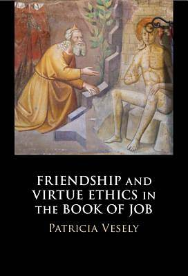 Picture of Friendship and Virtue Ethics in the Book of Job