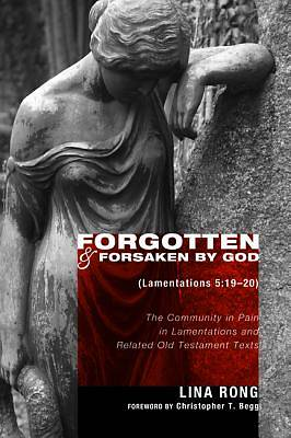 Forgotten and Forsaken by God (Lamentations 5