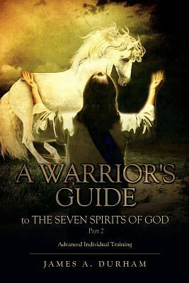 A Warriors Guide to the Seven Spirits of God Part 2