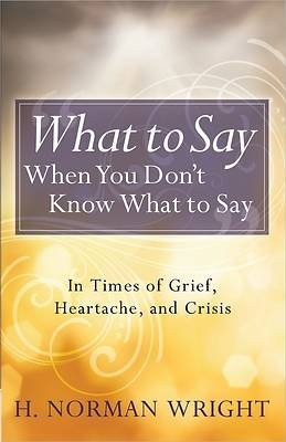 What to Say When You Dont Know What to Say