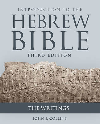 Introduction to the Hebrew Bible, Third Edition - The Writings