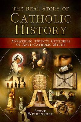 The Real Story of Catholic History