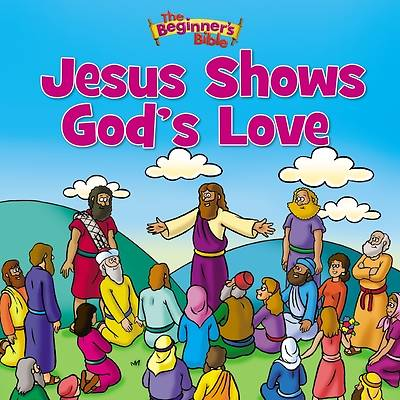 Jesus Shows Gods Love
