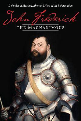 Picture of John Frederick the Magnanimous, Volume 1