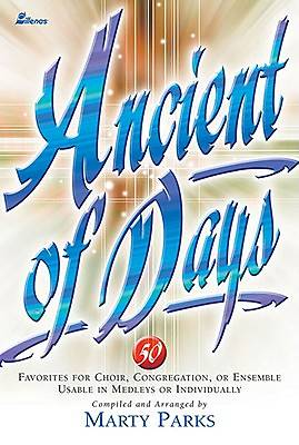 Ancient of Days Choral Book