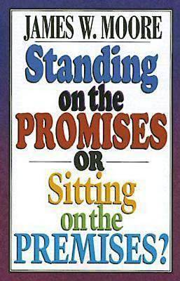 Standing on the Promises or Sitting on the Premises? - ePub Edition