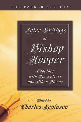 Later Writings of Bishop Hooper