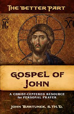Picture of The Better Part, Gospel of John