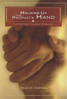 Holding Up the Prophets Hand
