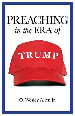 Picture of Preaching in the Era of Trump