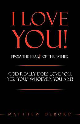 Picture of I Love You! from the Heart of the Father