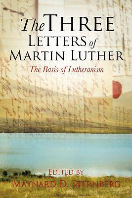 The Three Letters of Martin Luther
