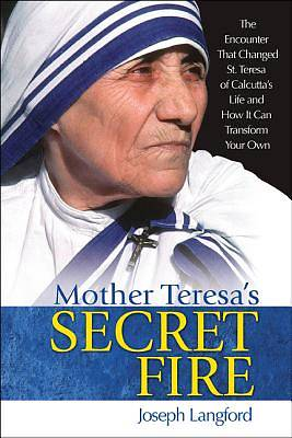 Mother Teresas Secret Fire [ePub Ebook]