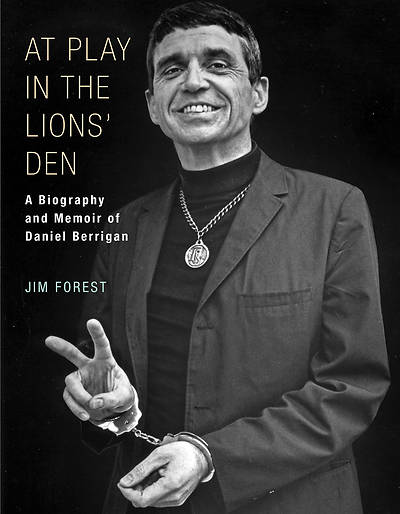Picture of At Play in the Lions' Den: A Biography and Memoir of Daniel Berrigan