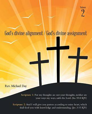 Picture of God's Divine Alignment / God's Divine Assignment
