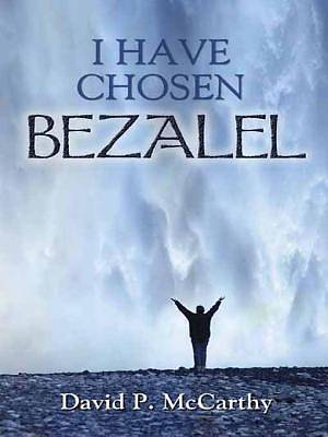 I Have Chosen Bezalel [Adobe Ebook]