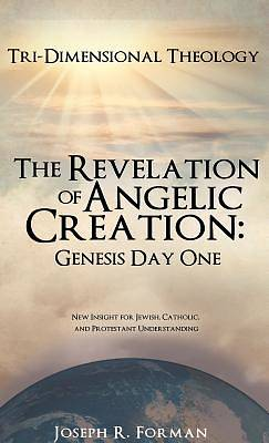 The Revelation of Angelic Creation