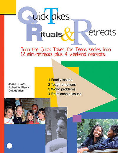 Quick Takes for Teens Rituals & Retreats