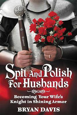 Spit and Polish for Husbands