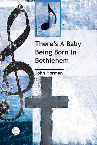 Picture of There's a Baby Being Born in Bethlehem Anthem