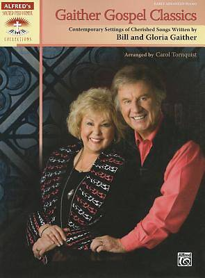 Gaither Gospel Classics; Contemporary Settings of Cherished Songs Written by Bill and Gloria Gaither