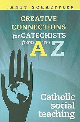 Making Creative Connections for Catechists from A-Z Making Creative Connections for Catechists from A-Z